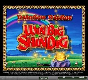 Rainbow Riches Win Big Shindig1
